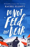 Cover for Do Not Feed the Bear by Rachel Elliott