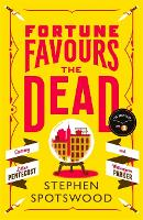 Cover for Fortune Favours the Dead  by Stephen Spotswood