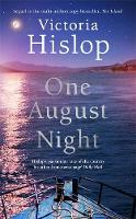 Cover for One August Night Sequel to much-loved classic, The Island by Victoria Hislop