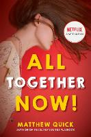 Cover for All Together Now!  by Matthew Quick