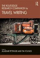 Cover for The Routledge Research Companion to Travel Writing by Alasdair Pettinger