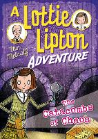 Cover for The Catacombs of Chaos A Lottie Lipton Adventure by Dan Metcalf