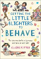 Cover for Getting the Little Blighters to Behave by Claire Potter