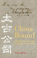 Cover for China Bound  by Robert Bickers