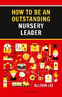 Cover for How to be an Outstanding Nursery Leader by Allison Lee