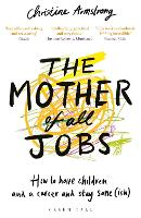 Cover for The Mother of All Jobs  by Christine Armstrong