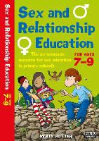 Cover for Sex and Relationships Education 7-9 The no nonsense guide to sex education for all primary teachers by Molly Potter