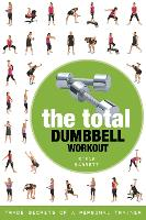 Cover for The Total Dumbbell Workout  by Steve Barrett