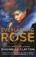Cover for The Everlasting Rose by Dhonielle Clayton