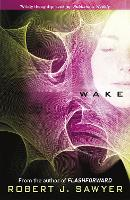 Cover for Wake by Robert J. Sawyer