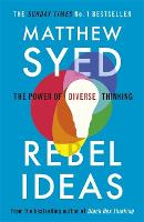 Cover for Rebel Ideas The Power of Diverse Thinking by Matthew Syed