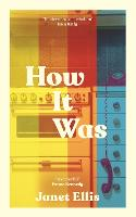 Cover for How It Was  by Janet Ellis