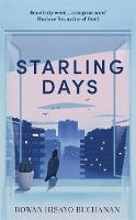 Cover for Starling Days  by Rowan Hisayo Buchanan