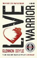 Cover for Love Warrior (Oprah's Book Club)  by Glennon Doyle