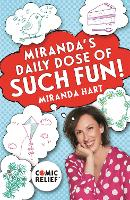 Cover for Miranda's Daily Dose of Such Fun! 365 joy-filled tasks to make your life more engaging, fun, caring and jolly by Miranda Hart