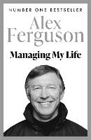 Cover for Managing My Life: My Autobiography  by Alex Ferguson