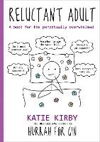 Cover for Hurrah for Gin: Reluctant Adult A book for the perpetually overwhelmed by Katie Kirby