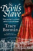 Cover for The Devil's Slave  by Tracy Borman