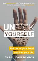 Cover for Unf*ck Yourself  by Gary John Bishop