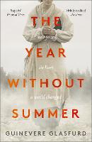 Cover for The Year Without Summer  by Guinevere Glasfurd