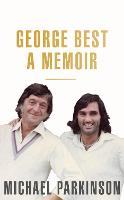 Cover for George Best: A Memoir  by Michael Parkinson
