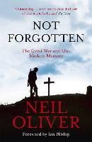 Cover for Not Forgotten  by Neil Oliver