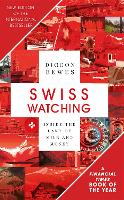 Cover for Swiss Watching  by Diccon Bewes