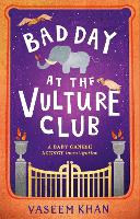 Cover for Bad Day at the Vulture Club  by Vaseem Khan