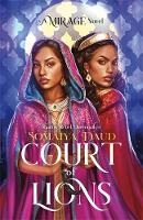 Cover for Court of Lions Mirage Book 2 by Somaiya Daud