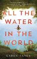 Cover for All the Water in the World  by Karen Raney