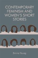 Cover for Contemporary Feminism and Women's Short Stories by Emma Young