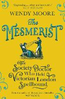Cover for The Mesmerist  by Wendy Moore