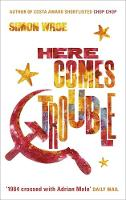 Cover for Here Comes Trouble  by Simon Wroe