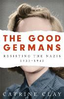 Cover for The Good Germans  by Catrine Clay