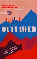 Cover for Outlawed by Anna North