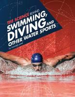 Cover for The Science Behind Swimming, Diving and Other Water Sports by Amanda Lanser