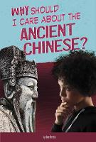 Cover for Why Should I Care About the Ancient Chinese? by Claire Throp