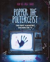 Cover for Popper the Poltergeist The First Haunting Shown on TV by Megan Atwood