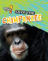 Cover for Save the Chimpanzee by Louise Spilsbury