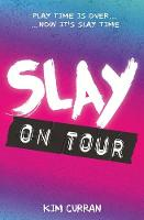Cover for SLAY on Tour by Kim Curran