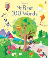 Cover for My First 100 Words by Felicity Brooks, Felicity Brooks