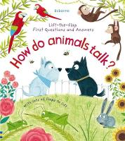 Cover for Lift-the-Flap First Questions and Answers How Do Animals Talk? by Katie Daynes, Katie Daynes