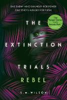 Cover for The Extinction Trials: Rebel by S.M. Wilson