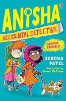 Cover for Anisha, Accidental Detective: Granny Trouble by Serena Patel