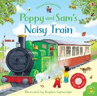 Cover for Poppy and Sam's Noisy Train Book by Sam Taplin, Sam Taplin