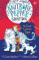 Cover for Knitbone Pepper The Last Circus Tiger by Claire Barker