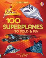 Cover for 100 Superplanes to Fold and Fly by Abigail Wheatley