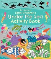 Cover for Little Children's Under the Sea Activity Book by Rebecca Gilpin
