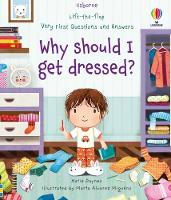 Cover for Lift-the-flap Very First Questions and Answers Why should I get dressed? by Katie Daynes, Katie Daynes