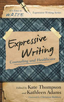 Cover for Expressive Writing  by Kate Thompson, Kathleen Adams, Christina Baldwin, Luciano L'Abate